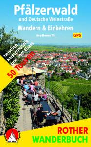 Pfälzerwald und Deutsche Weinstraße: Wandern und einkehren. Wir stellen Euch das Buch vom Bergverlag Rother vor.  Foto (c) Bergverlag Rother