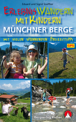 """Im Bergverlag Rother ist """"""""Erlebniswandern mit Kindern in den Münchner Bergen"""" erschienen.  foto (c) Bergverlag Rother"""